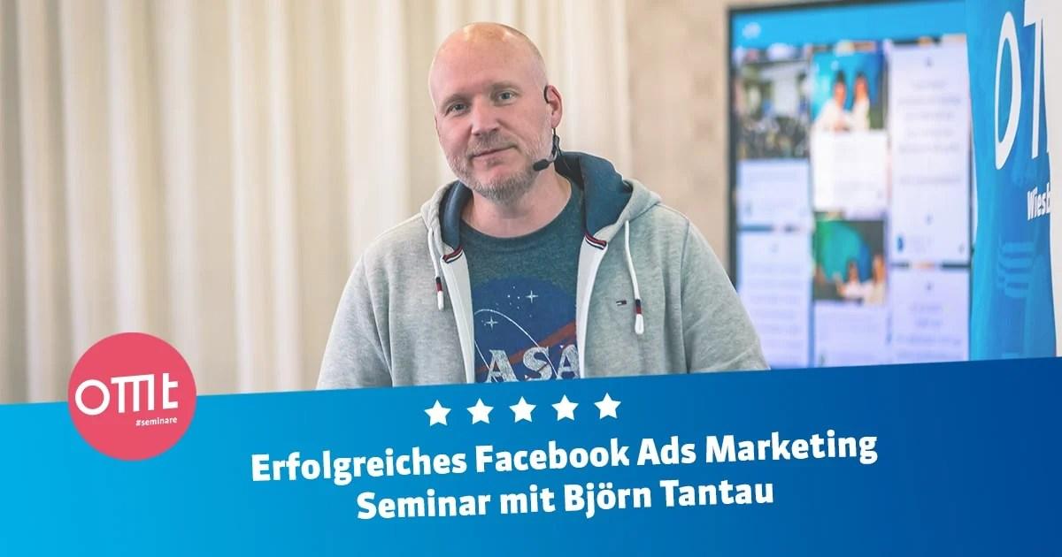 Facebook Ads Seminar mit Björn Tantau