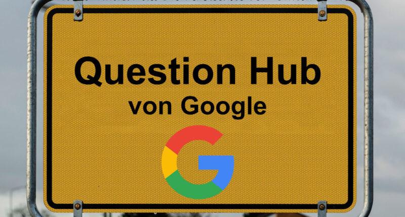 Question Hub von Google