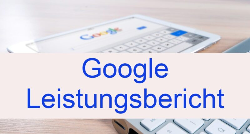 google-leistungsbericht definition